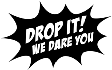 Drop it, we dare you